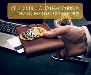 7 CELEBRITIES WHO HAVE CHOSEN TO INVEST IN CRYPTOCURRENCY IN THE YEAR 2020